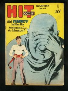 HIT COMICS #49 1948- KID ETERNITY-MONSTER ISSUE-very good minus VG-