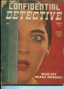 CONFEDENTIAL DETECTIVE-8/1947-BLUE-EYE MEANS MURDER--NAMELESS CORPSE VG