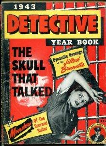 DETECTIVE YEAR BOOK-1943-TALKING SKULLS-DYNAMITE REVENGE-SCORNED SUITOR G