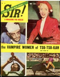 Sir! Magazine May 1953-VAMPIRE WOMEN-CASTRATION-TROTSKY KILLED FN