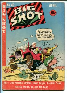 BIG SHOT #45 1944-SKYMAN-CHARLIE CHAN-CAPT YANK-JOE PALOOKA-THE FACE-vg