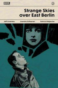 STRANGE SKIES OVER EAST BERLIN (2019 BOOM!) #2 VARIANT  FOC WALTA PRESALE-11/06