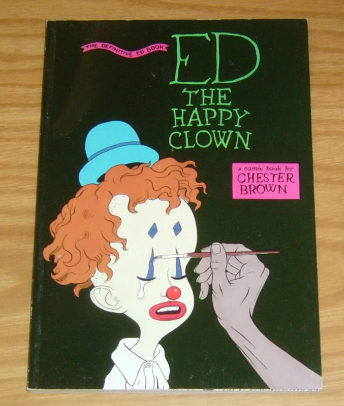 Ed the Happy Clown: the Definitive Ed Book TPB VF chester brown - yummy fur 1992