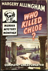 MURDER MYSTERY MONTHLY #17-WHO KILLED CHLOE?-MARGERY ALLINGHAM-1943-PULP