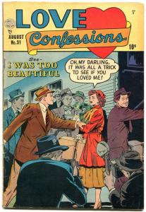 Love Confessions #31 1953-Golden Age Romance- I Was too beautiful VG/F