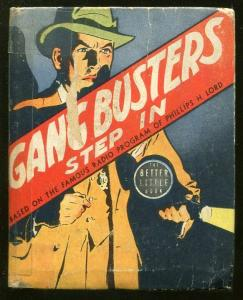 GANG BUSTERS-BIG LITTLE BOOK-#1433-1939-STEP IN-HENRY E VALLELY ART-good