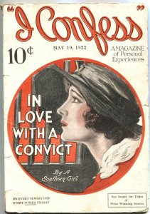 I CONFESS-MAY 19 1922-SPICY PIN UP GIRL COVER-IN LOVE WITH A CONVICT-PULP