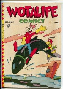 Wotalife #5 1946-Fox-Cosmo Cat- Li'l Pan-Senor Tamale -Early issue rare in hi...