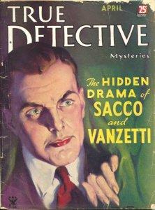 True Detective 4/1935-Sacco & Vanzetti-John Dillinger-Pretty Boy Floyd-G