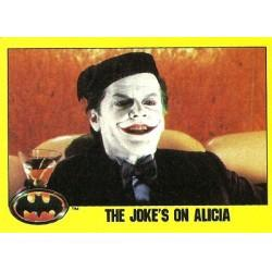 1989 Batman The Movie Series 2 Topps THE JOKE'S ON ALICIA #214