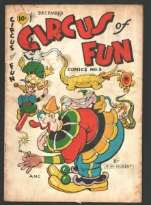 Circus of Fun #3 1947-Bizarre art by A.W. Nugent-Clown-Side show freaks-illus...