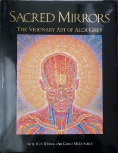 SACRED MIRRORS: The Visionary Art of Alex Grey (1990, Hardcover with DJ)
