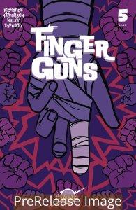 FINGER GUNS (2019 VAULT) #5 PRESALE-09/02