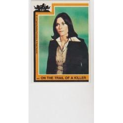 1977 Topps Charlie's Angels ON THE TRAIL OF A KILLER #137