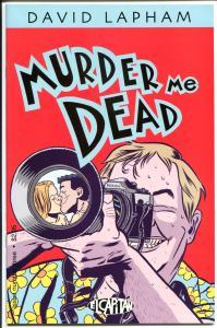 MURDER ME DEAD #3, NM+, David Lapham, El Capitan, Guns, more in store