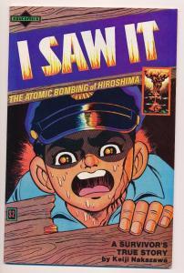 I SAW IT #1 - Educomics 1982 The Atomic Bombing of Hiroshima Nakazawa (SRU248)