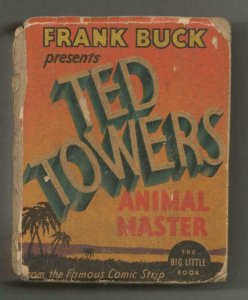 Frank Buck Presents Ted Towers ORIGINAL Vintage 1935 Whitman Big Little Book