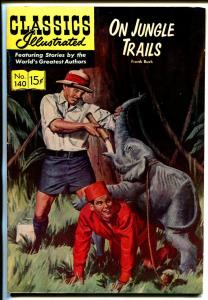 Classics Illustrated #140 1957-Gilberton-On Jungle Trails-Frank Buck-HRN 140-VF