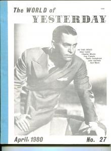 World of Yesterday  #27 4/1980-Nick Carter-John Garfield-Chester Morris-Radio-FN