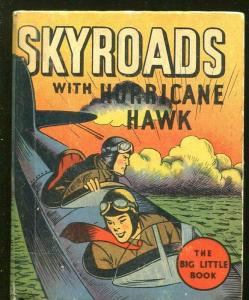 SKYROADS-BIG LITTLE BOOK-#1127-1936-WITH HURRICANE HAWK-DICK CALKINS-vg