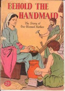BEHOLD THE HANDMAID (1954 ) PR-FR  The Story of Our Ble COMICS BOOK