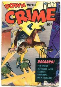Down with Crime #1 1951- Fawcett golden age- drugs- violence G-