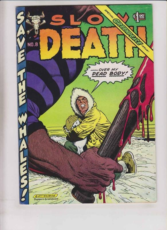 Slow Death #8 FN greg irons SPECIAL GREENPEACE ISSUE william stout boxell