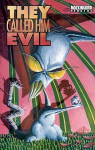 They Called Him Evil #1 VF; Mockingbird   doug tennapel's earthworm jim villain