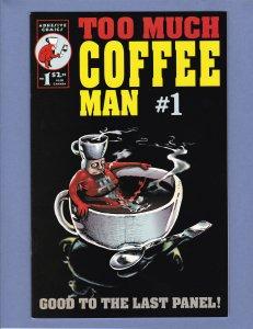 Too Much Coffee Man #1 NM Adhesive Comics