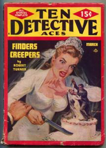 Ten Detective Aces Pulp March 1949- Weird Bride cover- Finders Creepers VG