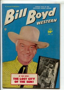 Bill Boyd Western #15 1951-Fawcett-Photo cover-Lost City of The Sun-Hopalon...