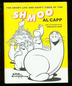 SHORT LIFE AND HAPPY TIMES OF SHMOO-AL CAPP-HARDCOVER NM