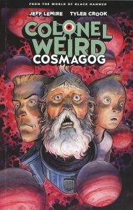 Colonel Weird: Cosmagog Trade Paperback  Black Hammer! (Cover Price 19.99)