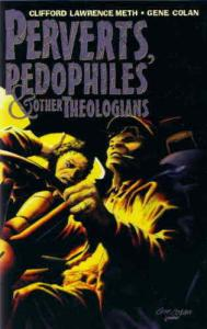 Perverts, Pedophiles, and Other Theologians #1 VF/NM; aardwolf | save on shippin