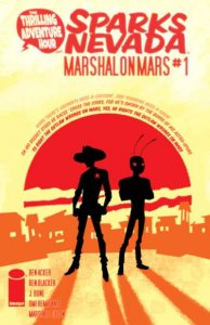 Thrilling Adventure Hour Presents Sparks Nevada Marshal on Mars #1, VF+ (Stoc...