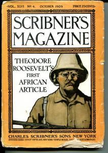 Scribner's Magazine 10/1909-early pulp-over 100 years old-teddy Roosevelt-G/VG