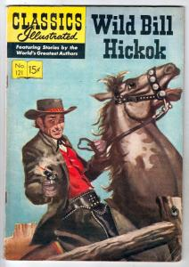 Classics Illustrated #121 (Aug-64) FN/VF Mid-High-Grade Wild Bill Hickok