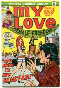 MY LOVE #25 1973- Female Freedom No Man is My Master cover g/vg