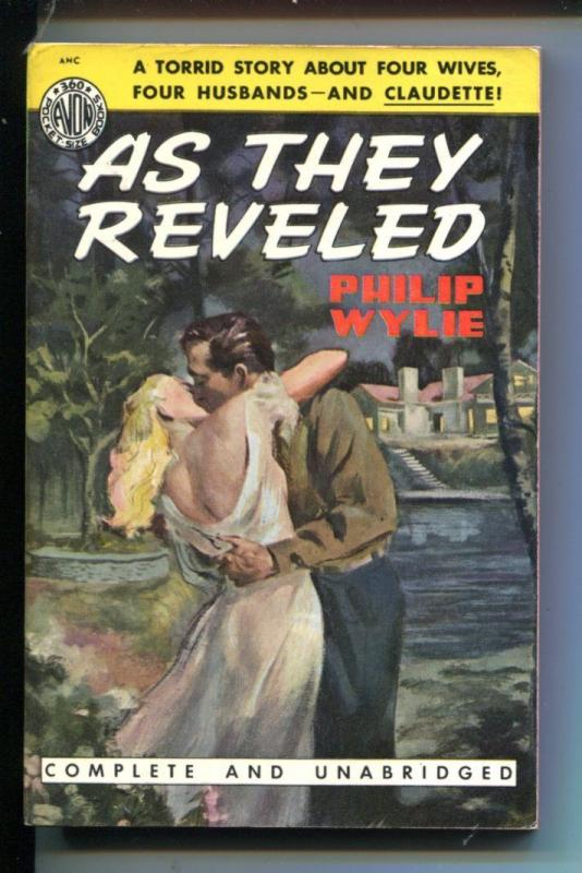 AS THEY REVELED-#360-AVON-PHILIP WYLIE-TORRID PULP FICTION-vf