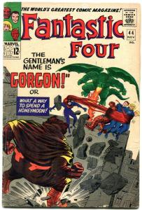 FANTASTIC FOUR #44 1965-THE GORGON-JACK KIRBY ART ISSUE-- VG