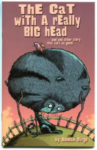 The CAT with a REALLY BIG HEAD, NM, Roman Dirge, 2002, more indies in store