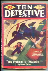 TEN DETECTIVE ACES 02/1944-PULP-CRIME-POWELL-GEORGE J ROZEN-TURNER-vg