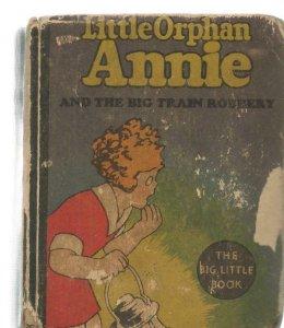 Little Orphan Annie + Big Train Robbery Vintage 1934 Whitman Big Little Book