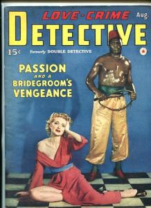 LOVE-CRIME DETECTIVE-AUG 1942-PULP- BABE-WHIP-SOUTHERN STATES PEDIGREE-vf-