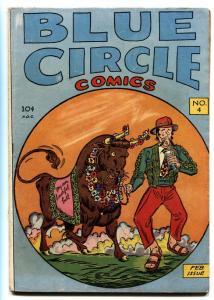 BLUE CIRCLE #4 1945-RURAL HOME-STEELE FIST-THE TOREADOR-Superhero