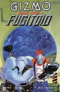 Gizmo and the Fugitoid #2 FN; Mirage   save on shipping - details inside