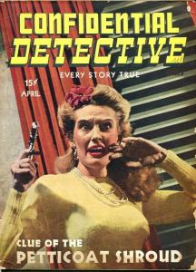 CONFIDENTIAL DETECTIVE-APRIL 1944-G-SPICY-MURDER-RAPE-ORGIES-KIDNAP-MASSACRE G