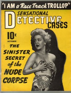 Sensational Detective Cases #7 10/1941-Sinister Secret Of The Nude Corpse-pulp t