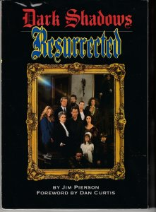 Dark Shadows Resurrected by Jim Pierson  Compendium to the 90's Revival Show