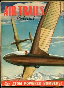 AIR TRAILS PICTORIAL 05/1949-PULP-GLIDERS-ATOMIC BOMBERS-AVIATION PIX-good/vg